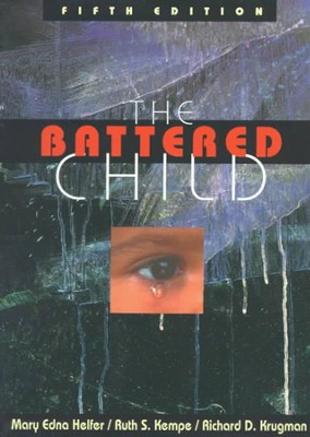 The Battered Child, Revised and Expanded   -     By: Mary Edna Helfer, Richard D. Krugman, Ruth S. Kempe