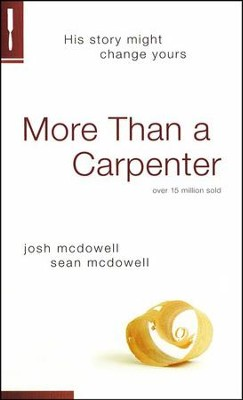 More Than a Carpenter  -     By: Josh McDowell, Sean McDowell