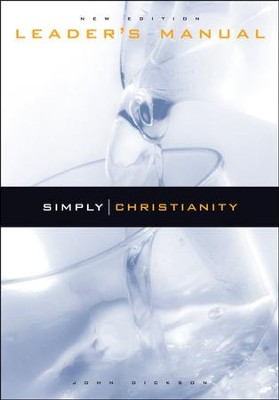 Simply Christianity: Leader's Manual  -     By: John Dickson
