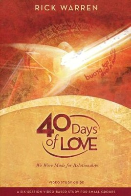 40 Days of Love: We Were Made for Relationships, Study Guide  -     By: Rick Warren