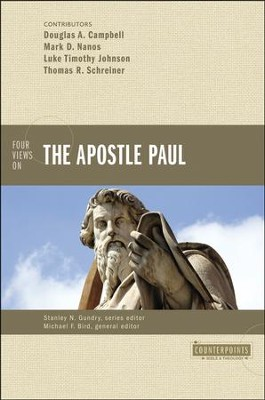 Four Views on the Apostle Paul  -     Edited By: Michael F. Bird     By: Michael F. Bird, ed.