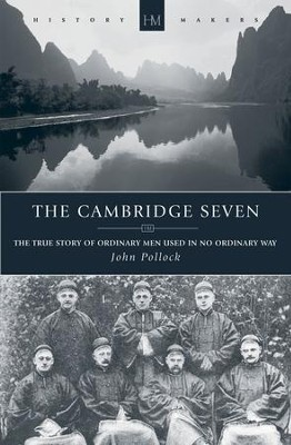 The Cambridge Seven: The true story of ordinary men used in no ordinary way - eBook  -     By: John Pollock
