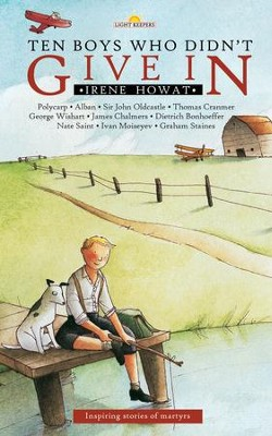 Ten Boys Who Didn't Give in: Inspiring stories of martyrs - eBook  -     By: Irene Howat