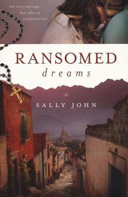 Ransomed Dreams, Side Roads Series #1   -     By: Sally John