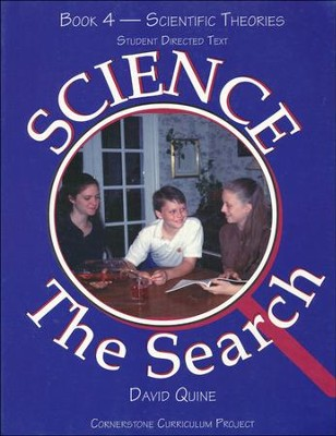 Science The Search Book 4-Scientific Theories, Student  Directed Text  -     By: David Quine