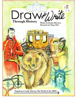 Draw and Write Through History Book 5: Napoleon to Lady Liberty: The World of the 1800's  -     By: Carylee Gressman