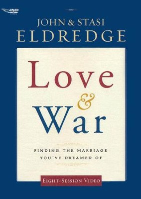 Love & War DVD: Finding the Marriage You've Dreamed Of   -     By: John Eldredge, Stasi Eldredge