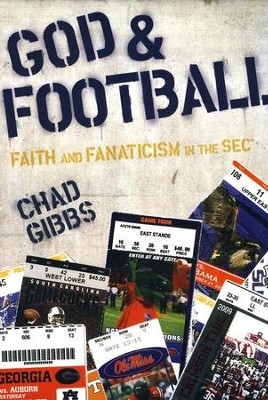 God & Football: Faith and Fanaticism in the SEC   -     By: Chad Gibbs