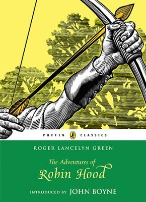 The Adventures of Robin Hood  -     By: Roger Lancelyn Green, John Boyne