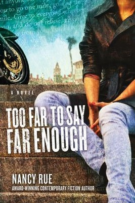 Too Far to Say Far Enough: A Novel - eBook  -     By: Nancy Rue