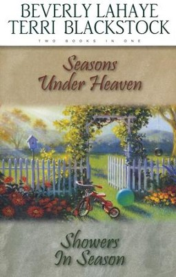 Seasons Under Heaven/Showers in Season Compilation  -     By: Beverly LaHaye, Terri Blackstock