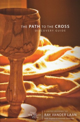 That The World May Know ®, Vol. 11: The Path to the  Cross, Discovery Guide  -     By: Ray Vander Laan