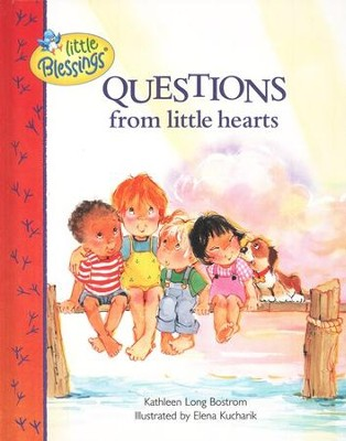 Questions from Little Hearts   -     By: Kathleen Long Bostrom     Illustrated By: Elena Kucharik