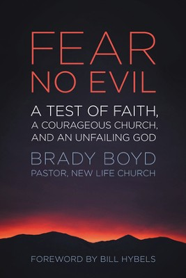 Fear No Evil: A Test of Faith, a Courageous Church, and an Unfailing God  -     By: Brady Boyd