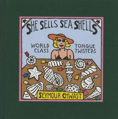 She Sells Sea Shells: World Class Tongue Twisters  -     By: Seymour Chwast