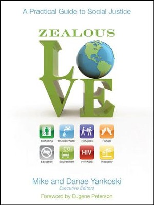 Zealous Love: A Practical Guide to Social Justice - eBook  -     By: Mike Yankoski, Danae Yankoski