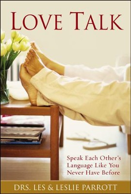 Love Talk: Speak Each Other's Language Like You Never Have Before  -     By: Dr. Les Parrott, Dr. Leslie Parrott