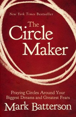 The Circle Maker: Praying Circles Around Your Biggest Dreams and Greatest Fears - Slightly Imperfect  -     By: Mark Batterson