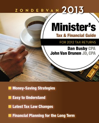 Zondervan 2013 Minister's Tax & Financial Guide: For 2012 Tax Returns - Slightly Imperfect  -     By: Dan Busby CPA, John Van Drunen CPA