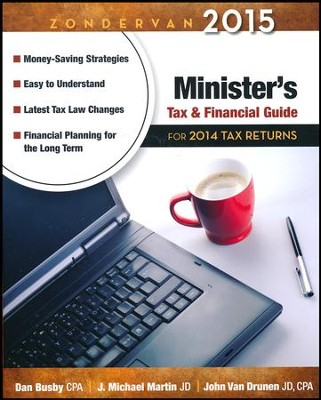 Zondervan 2015 Minister's Tax and Financial Guide: For 2014 Tax Returns  -     By: Dan Busby CPA, J. Michael Martin, John Van Drumen CPA