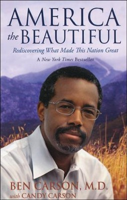 America the Beautiful: Rediscovering What Made This Nation Great (slightly imperfect)  -     By: Ben Carson M.D., Candy Carson