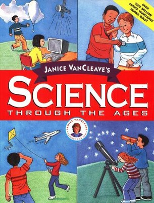 Jancie VanCleave's Science Through the Ages   -     By: Janice VanCleave