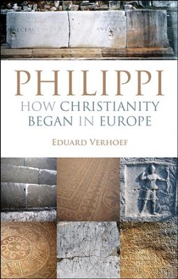Philippi: How Christianity Began in Europe   -     By: Eduard Verhoef