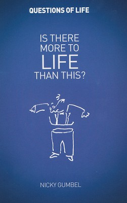 Is There More to Life? Booklet   -     By: Nicky Gumbel