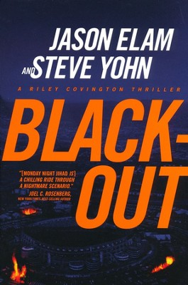 Blackout, Riley Covington Thriller Series #3   -     By: Jason Elam, Steve Yohn