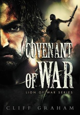 Covenant of War, Lion of War Series #2  - Slightly Imperfect  -     By: Cliff Graham