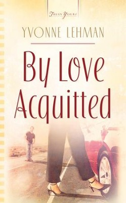 By Love Acquitted - eBook  -     By: Yvonne Lehman