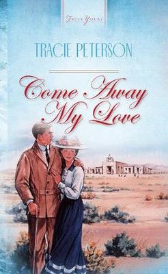 Come Away, My Love - eBook  -     By: Tracie Peterson