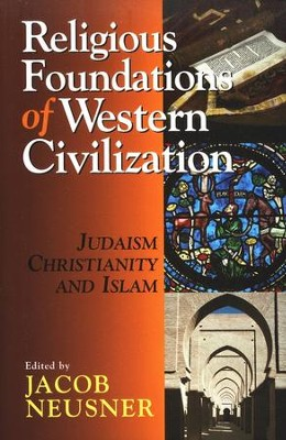 Religious Foundations of Western Civilization - Slightly Imperfect  -     Edited By: Jacob Neusner     By: Edited by Jacob Neusner