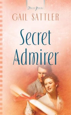 Secret Admirer - eBook  -     By: Gail Sattler