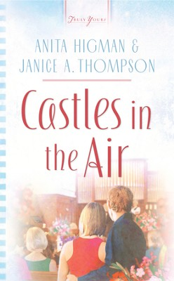 Castles In The Air - eBook  -     By: Anita Higman, Janice Hanna