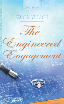 The Engineered Engagement - eBook  -     By: Erica Vetsch
