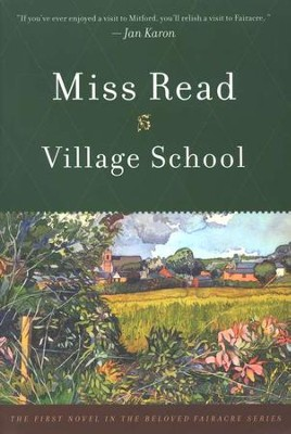 Village School, Fairacre Chronicles Series #1   -     By: Miss Read