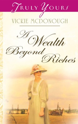 A Wealth Beyond Riches - eBook  -     By: Vickie McDonough