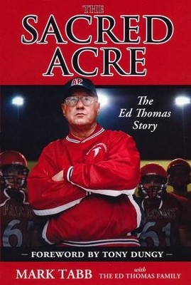 The Sacred Acre: The Ed Thomas Story   -     By: Mark Tabb
