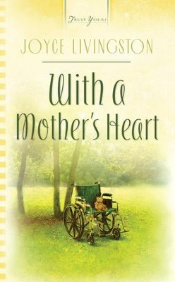 With A Mother's Heart - eBook  -     By: Joyce Livingston
