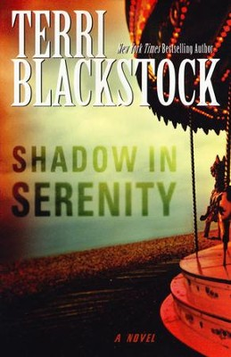 Shadow in Serenity  -     By: Terri Blackstock