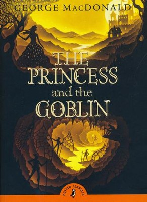 The Princess and the Goblin  -     By: George MacDonald