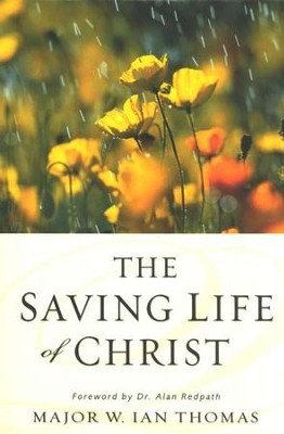 Saving Life of Christ   -     By: W. Ian Thomas