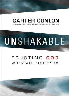 Unshakable: Trusting God When All Else Fails - eBook  -     By: Carter Conlon