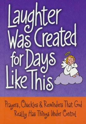Laughter was Created for Days Like This Book  -