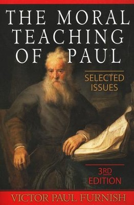 The Moral Teaching of Paul: Selected Issues - Third Edition  -     By: Victor Furnish