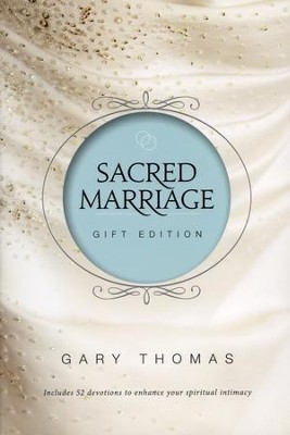 Sacred Marriage, Gift Edition Hardcover  -     By: Gary Thomas