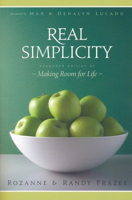 Real Simplicity: Making Room for Life  -     By: Randy Frazee, Rozanne Frazee