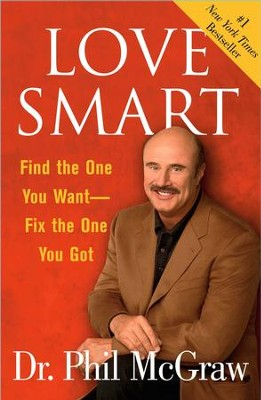 Love Smart: Find the One You Want-Fix the One You Got - eBook  -     By: Dr. Phil McGraw