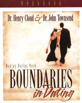 Boundaries in Dating Workbook   -     By: Dr. Henry Cloud, Dr. John Townsend